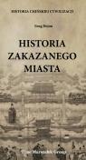 Historia Zakazanego Miasta Historia chińskiej cywilizacji Hejun Feng