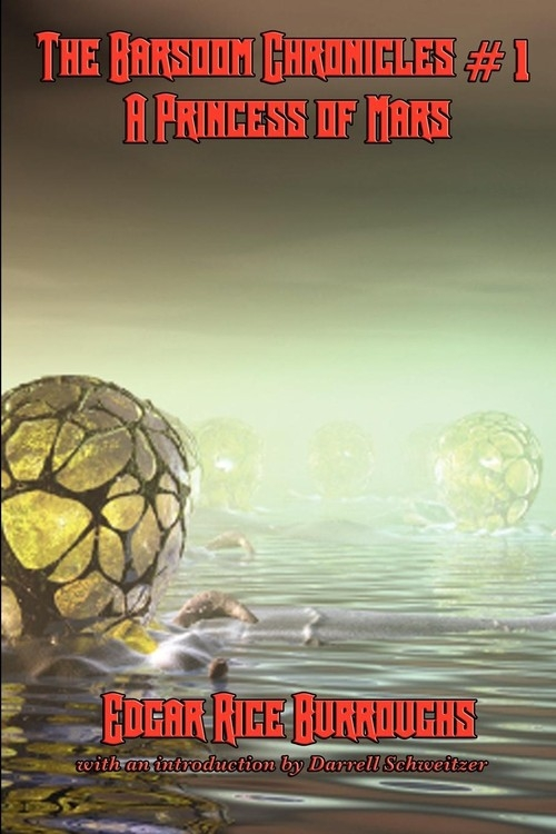 The Barsoom Chronicles #1 a Princess of Mars Burroughs Edgar Rice