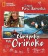 Blondynka na Orinoko  Pawlikowska Beata