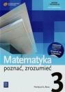 Matematyka poznać zrozumieć 3 Podręcznik Zakres podstawowy