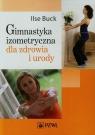 Gimnastyka izometryczna dla zdrowia i urody Buck Ilse