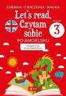 Let's read Czytam sobie po angielsku - poziom 3 Paszylk Bartłomiej