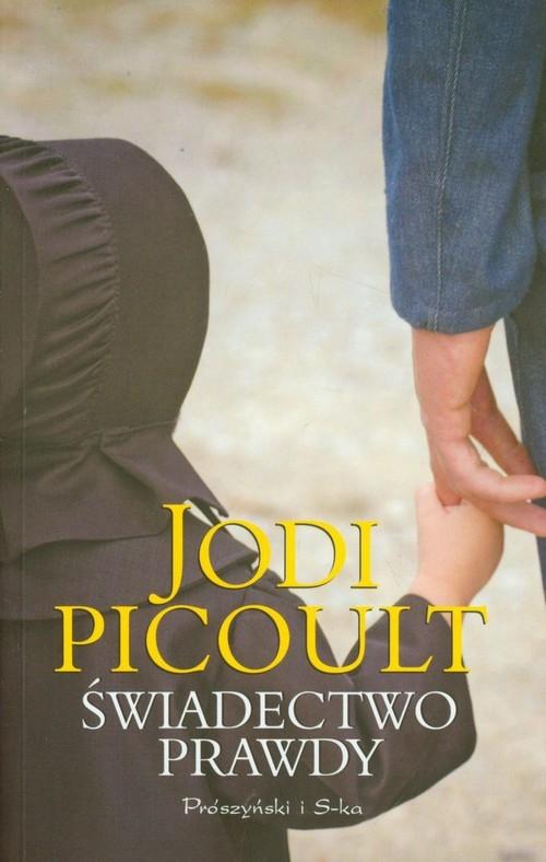 Świadectwo prawdy Picoult Jodi