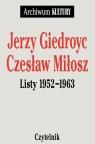 Jerzy Giedroyc, Czeslaw Miłosz Listy 1952 - 1963 Giedroyc Jerzy, Miłosz Czesław