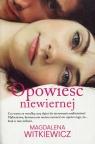 Opowieść niewiernej Witkiewicz Magdalena