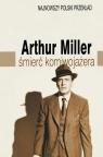 Śmierć komiwojażera  Miller Arthur