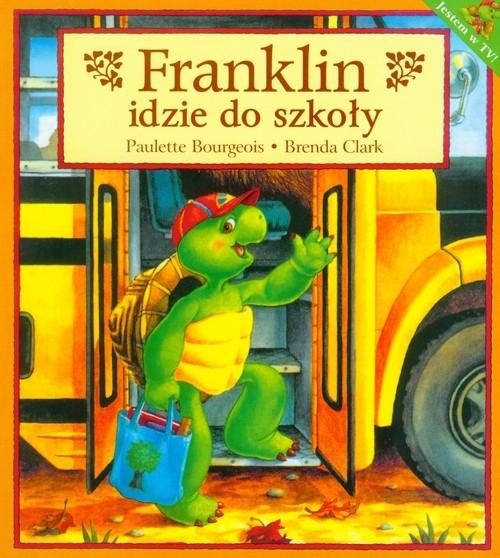 Franklin idzie do szkoły Bourgeois Paulette, Clark Brenda