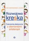 Rozwojowa kreska Ćwiczenia plastyczne z elementami arteterapii Baranowska-Jojko Ewa