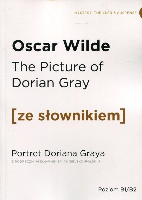 Portret Doriana Graya z podręcznym słownikiem angielsko-polskim Wilde Oscar