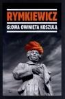 Głowa owinięta koszulą Rymkiewicz Jarosław Marek