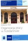 Organizacja pracy w hotelarstwie Tom 2 Część 1