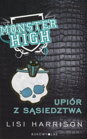 Monster High 2 Upiór z sąsiedztwa Harrison Lisi