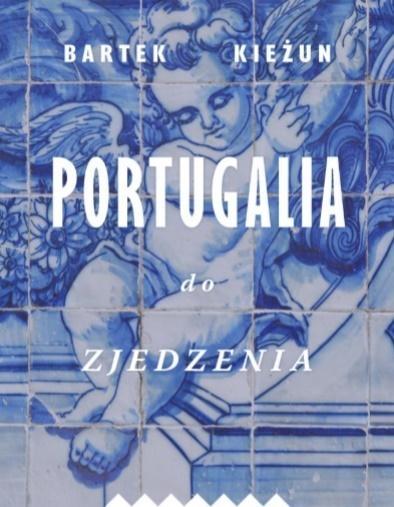 Portugalia do zjedzenia Bartek Kieżun