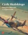 Cyrk Skalskiego Przyczynek do monografii