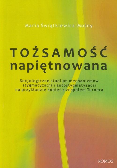 Tożsamość napiętnowana Świątkiewicz-Mośny Maria