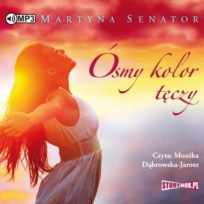 Ósmy kolor tęczy (Audiobook) Martyna Senator