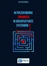 W poszukiwaniu zwinności w architekturze systemów IT Bończak Krzysztof