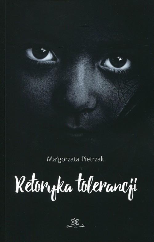 Retoryka tolerancji Pietrzak Małgorzata