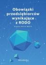 Obowiązki przedsiębiorców wynikające z RODO Grażyna Paulina Wójcik