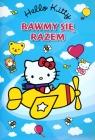 Hello Kitty Bawmy się razem
