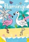 Moja kolorowanka. Flamingi Opracowanie zbiorowe