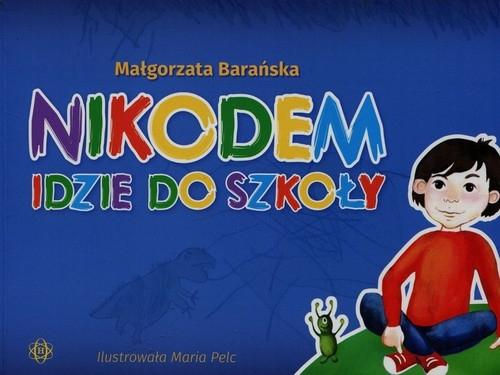 Nikodem idzie do szkoły Barańska Małgorzata