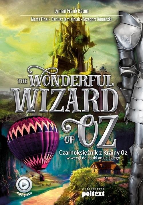 The Wonderful Wizard of Oz Baum Lyman Frank, Jemielniak Dariusz, Fihel Marta, Komerski Grzegorz