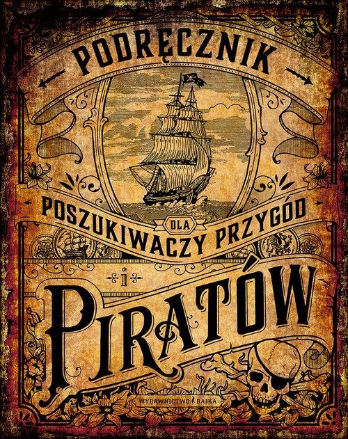 Podręcznik dla poszukiwaczy przygód i piratów Schwendemann Andrea