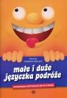 Małe i duże języczka podróżeOpowiadania artykulacyjne dla dzieci Gałązka-Jędrych Paulina