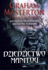 Dziedzictwo Manitou Antologia dedykowana Grahamowi Mastertonowi Masterton Graham