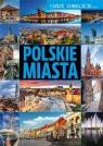 Cudze chwalicie... Polskie miasta