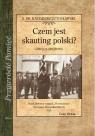 Czem jest skauting polski? Gawęda obozowa ks. dr. Kazimierz Lutosławski