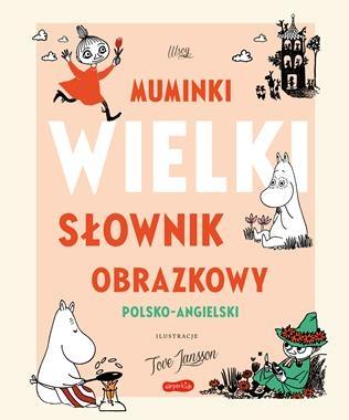 Muminki. Wielki Słownik Obrazkowy polsko-angielski (Uszkodzona okładka) Kaataja Päivi, Turkulainen Riikka