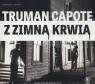 Z zimną krwią  (Audiobook) Capote Truman