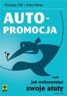 Autopromocja czyli jak wykorzystać swoje atuty. Wydanie 2 Christine Ottl, Gitte Harter