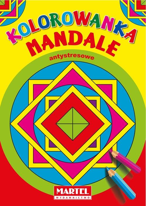 Kolorowanka Mandale Antystresowe Praca zbiorowa