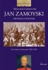 Jan Zamoyski Hetman i polityk