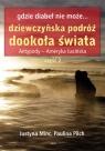 Gdzie diabeł nie może Dziewczyńska podróż dookoła świata Antypody - Minc Justyna, Pilch Paulina