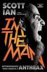 Anthrax I'm The Man Autobiografia tego gościa z Anthrax Ian Scott, Wiederhorn Jon