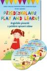 Przedszkolaku, play and learn! - Angielskie piosenki z polskimi opisami zabaw