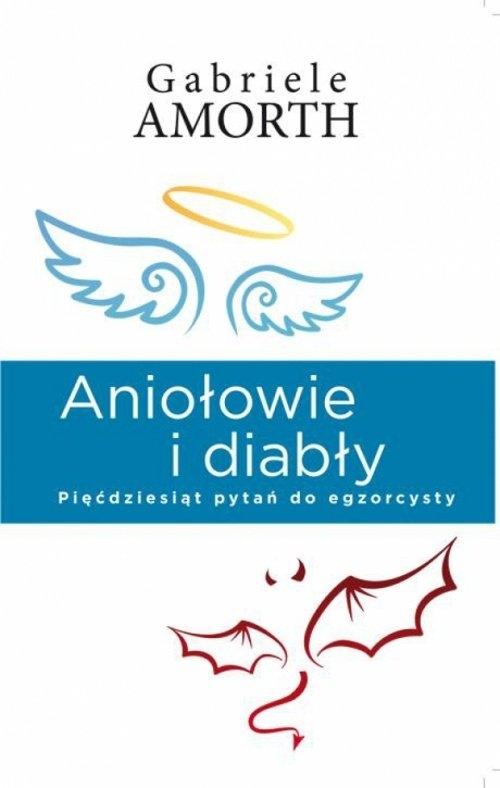Aniołowie i diabły Amorth Gabriele