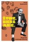 Życie, bierz mnie. Biografia Andrzeja Zauchy Jarosław Szubrycht