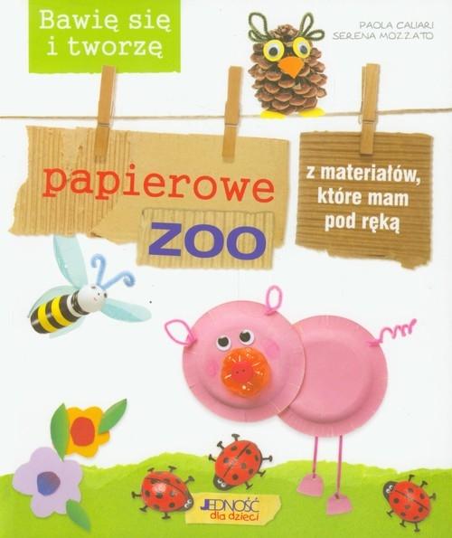 Bawię się i tworzę papierowe zoo z materiałów, które mam pod ręką Caliari Paola, Mozzato Serena