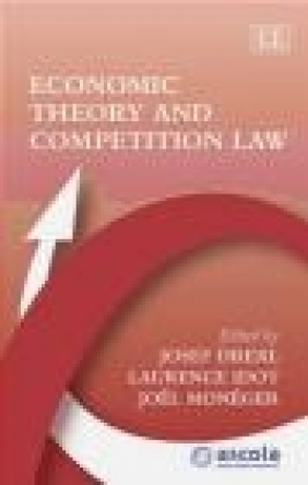 Economic Theory and Competition Law J Drexl