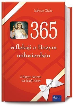 365 refleksji o Bożym miłosierdziu Zięba Jadwiga