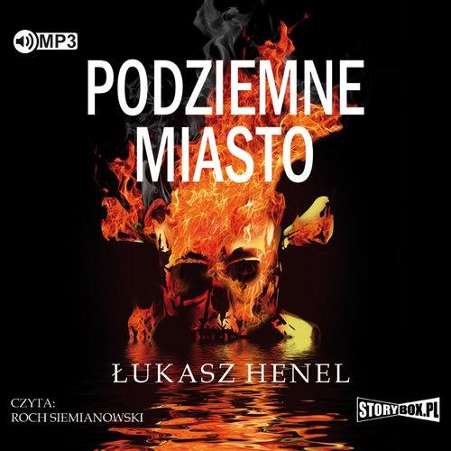 Podziemne miasto wyd.2  (Audiobook) Henel Łukasz