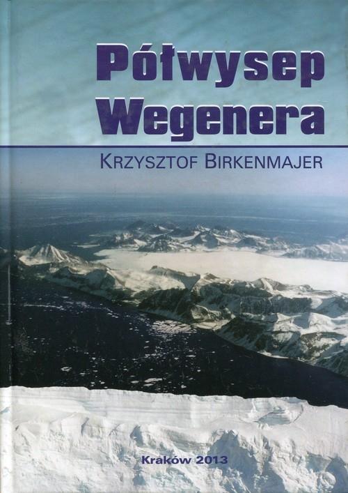 Półwysep Wegenera Birkenmajer Krzysztof