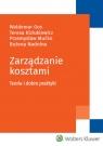 Zarządzanie kosztami Teoria i dobre praktyki Gos Waldemar, Kiziukiewicz Teresa, Mućko Przemysław, Nadolna Bożena