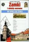 Zamki i obiekty warowne Od Opola do Żywca