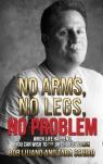 No Arms, No Legs, No Problem